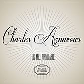 For me... Formidable von Charles Aznavour