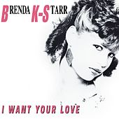 I Want Your Love (Deluxe Version) de Brenda K. Starr