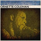 The Immortal Jazz Masters by Ornette Coleman