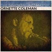 The Immortal Jazz Masters von Ornette Coleman