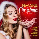 Peaceful Christmas (Relaxing and Inspiring Pure Christmas Instrumentals Collection) by Various Artists