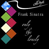 Only the Lonely by Frank Sinatra