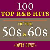 Lovey Dovey: 100 Top R&B Hits of the 50s & 60s de Various Artists