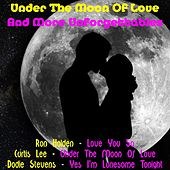 Under the Moon of Love and More Unforgettables de Various Artists