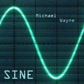 Sine by Michael Wayne