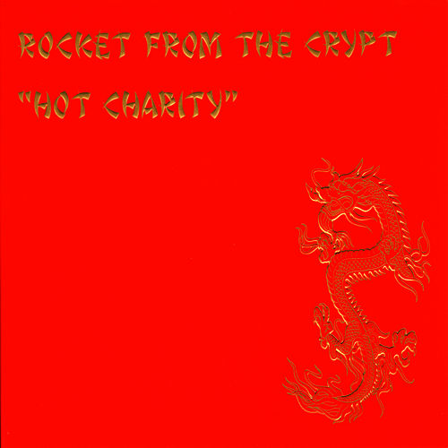 Hot Charity/Cut Carefully And Play by Rocket from the Crypt