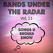 Bands Under the Radar, Vol. 11: Songs U Should Know van Various Artists