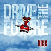 Drive the Future de Dwele