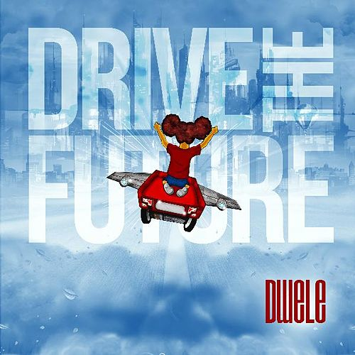 Drive the Future by Dwele