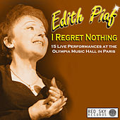 I Regret Nothing - 15 Live Performances at the Olympia Music Hall in Paris de Edith Piaf