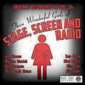 Those Wonderful Girls of Stage, Screen and Radio - Original Recordings of the 30s by Various Artists