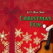 Let's Have Some Christmas Fun by Various Artists