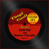Vinyl Vault Presents Edith Piaf and Maurice Chevalier, Pt. 2 de Various Artists