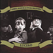 Rebels, Rogues & Sworn Brothers de Lucero