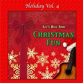 Holiday, Vol. 4: Let's Have Some Christmas Fun by Various Artists