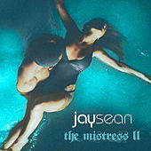 The Mistress II by Jay Sean