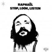 Stop, Look, Listen de Raphaël