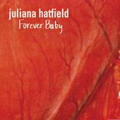 Forever Baby de Juliana Hatfield