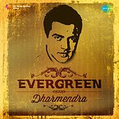 Evergreen - Dharmendra by Various Artists
