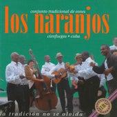 La Tradición No Se Olvida by Los Naranjos