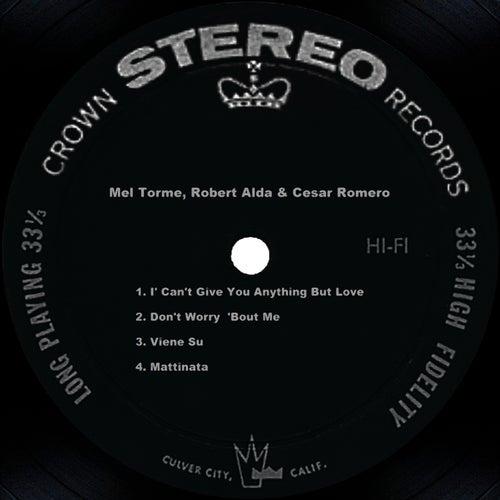 Mel Torme, Robert Alda & Cesar Romero by Mel Tormè