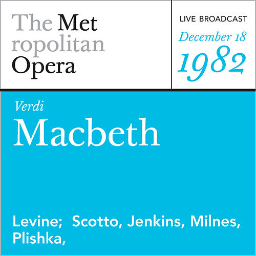 Verdi: Macbeth (December 18, 1982) by Metropolitan Opera