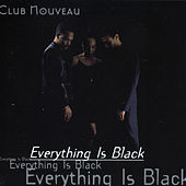 Everything Is Black by Club Nouveau