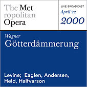 Wagner: Gotterdammerung (April 22, 2000) by Richard Wagner