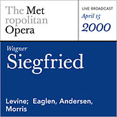 Wagner: Siegfried (April 15, 2000) by Richard Wagner