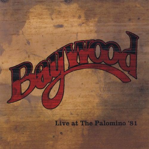 Baywood Live at the Palomino '81 by Baywood