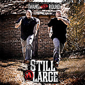 Still At Large by Twang and Round