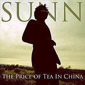 The Price of Tea In China by Sunn