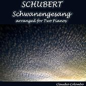 Schubert: Schwanengesang (Arr. for Two Pianos) by Claudio Colombo