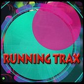 Running Trax (Top 40 Workout Motivation Songs to Help You Get Bigger, Stronger and Faster in Health & Sports) de Various Artists