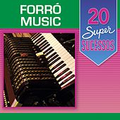 20 Super Sucessos: Forró Music de Various Artists