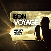 Bon Voyage (Music for a Good Journey) von Various Artists