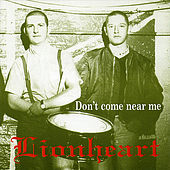 Don't Come Near Me de Lion Heart
