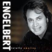 Engelbert: Totally Amazing by Engelbert Humperdinck