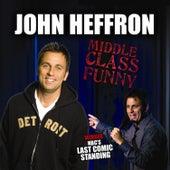 Middle Class Funny by John Heffron