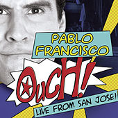 Ouch! Live From San Francisco by Pablo Francisco