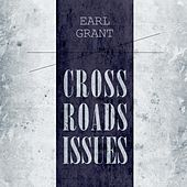 Cross Roads Issues by Earl Grant