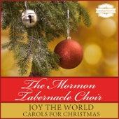 Joy to the World - Carols for Christmas von The Mormon Tabernacle Choir