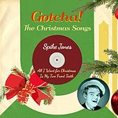 All I Want for Christmas Is My Two Front Teeth (The Christmas Songs) de Spike Jones