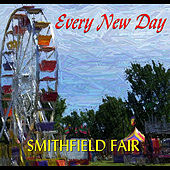 Every New Day by Smithfield Fair