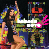 Ao Vivo Pelourinho (Live / Deluxe Version) by Babado Novo