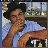 The Cajun Legend: Best of Nathan Abshire by Nathan Abshire