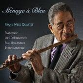 Menage a Bleu (feat. Joey DeFrancesco, Paul Bollenback, Byron Landham) by Frank Wess