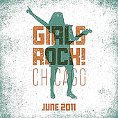 Girls Rock! (Chicago 2011: Session 1) by Various Artists