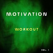 Motivation Workout, Vol. 1 (30 Songs Fitness Gym Health Running Active) by Various Artists