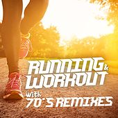 Running and Workout with 70's Remixes von Various Artists